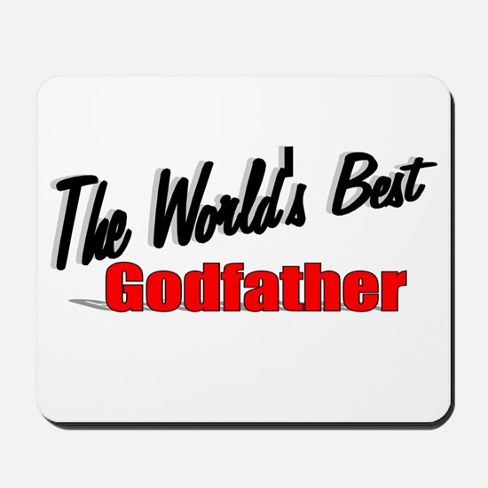 """The World's Best Godfather"" Mousepad"