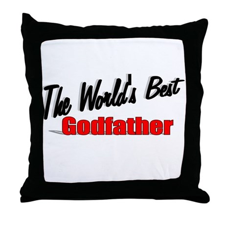 """""""The World's Best Godfather"""" Throw Pillow"""