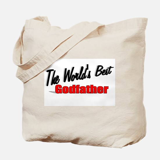 """""""The World's Best Godfather"""" Tote Bag"""