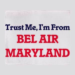 Trust Me, I'm from Bel Air Maryland Throw Blanket