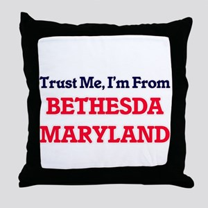 Trust Me, I'm from Bethesda Maryland Throw Pillow