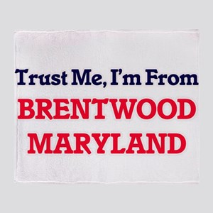 Trust Me, I'm from Brentwood Marylan Throw Blanket