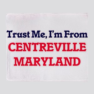 Trust Me, I'm from Centreville Maryl Throw Blanket