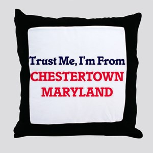 Trust Me, I'm from Chestertown Maryla Throw Pillow