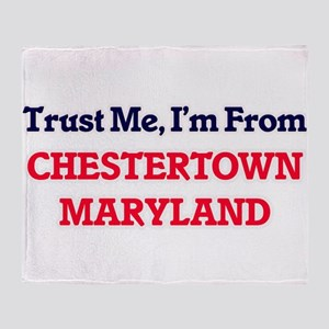 Trust Me, I'm from Chestertown Maryl Throw Blanket