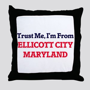 Trust Me, I'm from Ellicott City Mary Throw Pillow