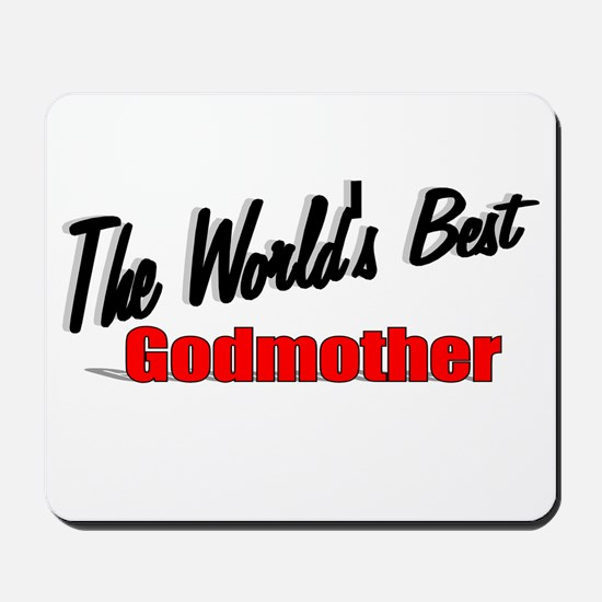 """The World's Best Godmother"" Mousepad"