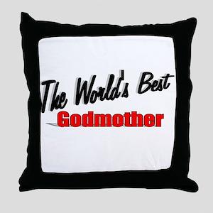 """The World's Best Godmother"" Throw Pillow"