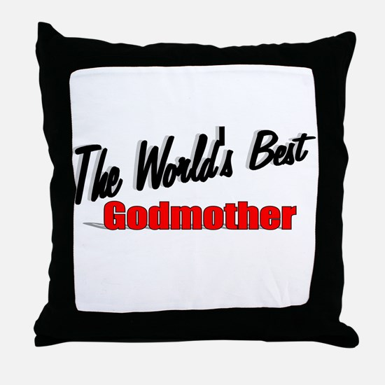 """The World's Best Godmother"" Throw Pillow"