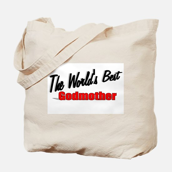 """""""The World's Best Godmother"""" Tote Bag"""