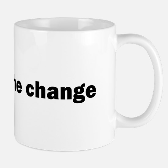 B Be The Change - Bitcoin Mugs