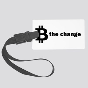 B Be The Change - Bitcoin Large Luggage Tag