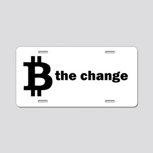 B Be The Change - Bitcoin Aluminum License Plate