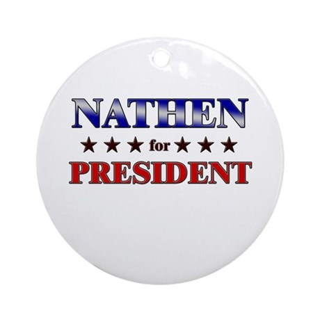 NATHEN for president Ornament (Round)