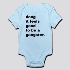 Dang It Feels Good to be a Gangster Body Suit