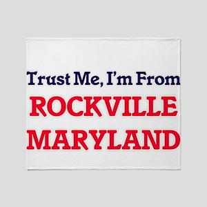 Trust Me, I'm from Rockville Marylan Throw Blanket