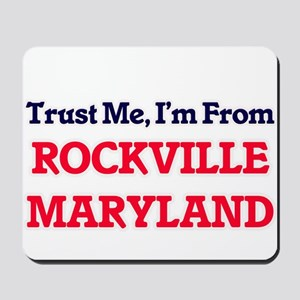 Trust Me, I'm from Rockville Maryland Mousepad