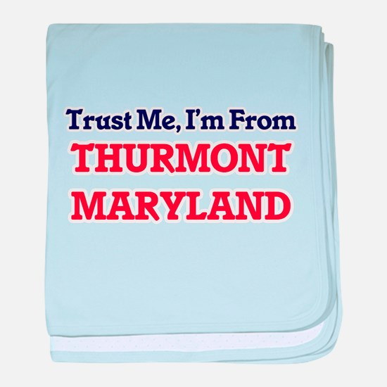 Trust Me, I'm from Thurmont Maryland baby blanket