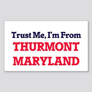 Trust Me, I'm from Thurmont Maryland Sticker