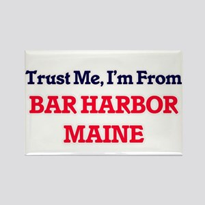 Trust Me, I'm from Bar Harbor Maine Magnets