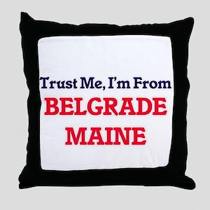 Trust Me, I'm from Belgrade Maine Throw Pillow