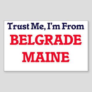 Trust Me, I'm from Belgrade Maine Sticker