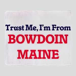 Trust Me, I'm from Bowdoin Maine Throw Blanket