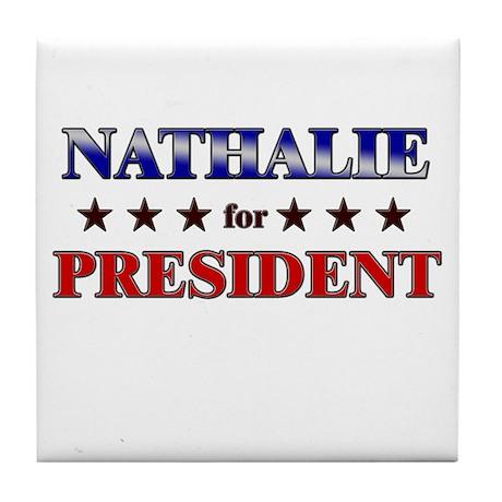 NATHALIE for president Tile Coaster
