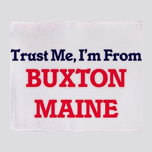 Trust Me, I'm from Buxton Maine Throw Blanket