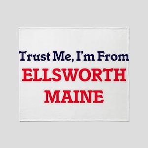 Trust Me, I'm from Ellsworth Maine Throw Blanket
