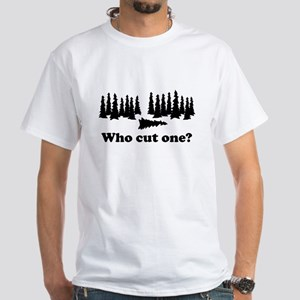 Who Cut One - Tree T-Shirt
