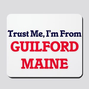 Trust Me, I'm from Guilford Maine Mousepad