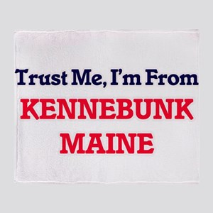 Trust Me, I'm from Kennebunk Maine Throw Blanket