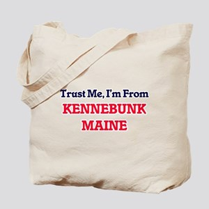 Trust Me, I'm from Kennebunk Maine Tote Bag