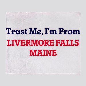 Trust Me, I'm from Livermore Falls M Throw Blanket