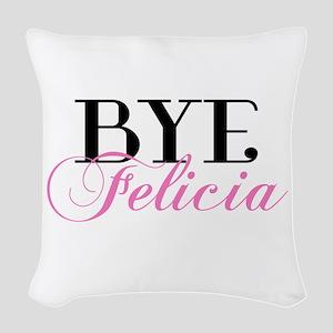 BYE Felicia Sassy Slang Humor Woven Throw Pillow