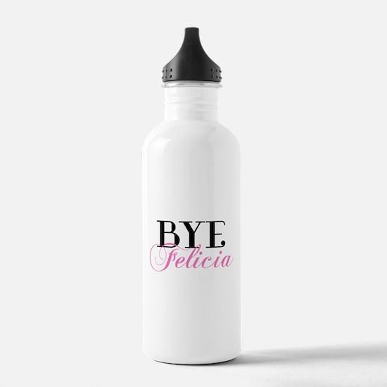 BYE Felicia Sassy Slang Humor Water Bottle
