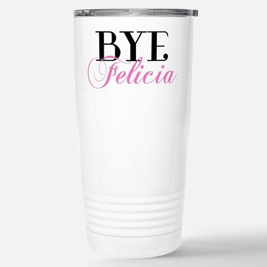 BYE Felicia Sassy Slang Humor Travel Mug