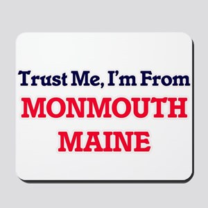 Trust Me, I'm from Monmouth Maine Mousepad