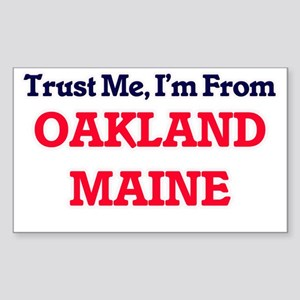Trust Me, I'm from Oakland Maine Sticker