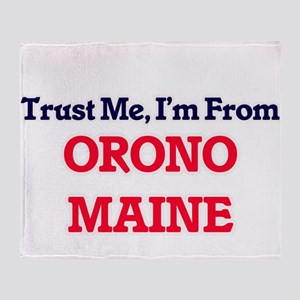 Trust Me, I'm from Orono Maine Throw Blanket