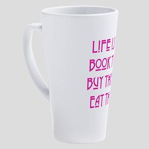 Life is Short 17 oz Latte Mug