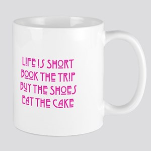 Life is Short Mugs