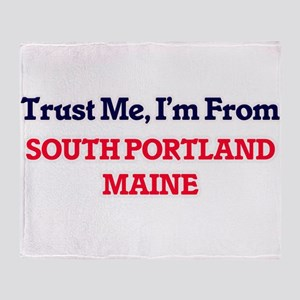 Trust Me, I'm from South Portland Ma Throw Blanket