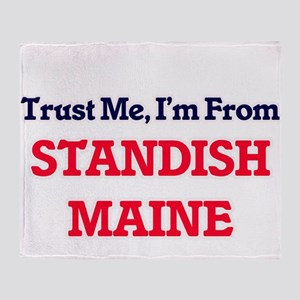 Trust Me, I'm from Standish Maine Throw Blanket
