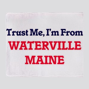 Trust Me, I'm from Waterville Maine Throw Blanket