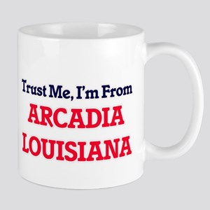 Trust Me, I'm from Arcadia Louisiana Mugs