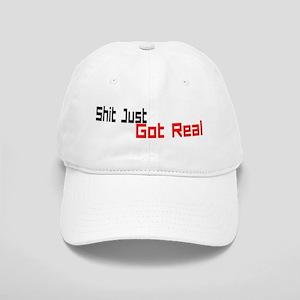 Shit Just Got Real Cap