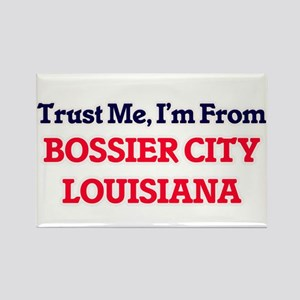 Trust Me, I'm from Bossier City Louisiana Magnets