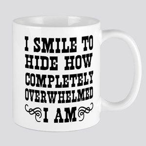 I Smile To Hide How Overwhelmed Mugs